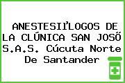 ANESTESIµLOGOS DE LA CLÚNICA SAN JOSÕ S.A.S. Cúcuta Norte De Santander