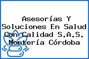 Asesorías Y Soluciones En Salud Con Calidad S.A.S. Montería Córdoba