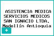 ASISTENCIA MEDICA SERVICIOS MEDICOS SAN IGNACIO LTDA. Medellín Antioquia