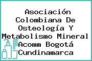 Asociación Colombiana De Osteología Y Metabolismo Mineral Acomm Bogotá Cundinamarca