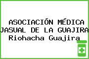 ASOCIACIÓN MÉDICA JASUAL DE LA GUAJIRA Riohacha Guajira