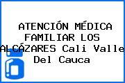 ATENCIÓN MÉDICA FAMILIAR LOS ALCÁZARES Cali Valle Del Cauca