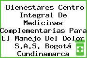 Bienestares Centro Integral De Medicinas Complementarias Para El Manejo Del Dolor S.A.S. Bogotá Cundinamarca