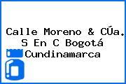 Calle Moreno & CÚa. S En C Bogotá Cundinamarca