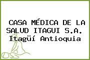 CASA MÉDICA DE LA SALUD ITAGUI S.A. Itagüí Antioquia