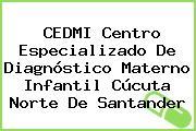 CEDMI Centro Especializado De Diagnóstico Materno Infantil Cúcuta Norte De Santander
