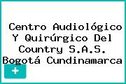 Centro Audiológico Y Quirúrgico Del Country S.A.S. Bogotá Cundinamarca