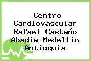 Centro Cardiovascular Rafael Castaño Abadia Medellín Antioquia