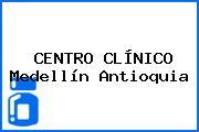 CENTRO CLÍNICO Medellín Antioquia