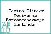 Centro Clinico Medifarma Barrancabermeja Santander