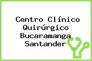 Centro Clínico Quirúrgico Bucaramanga Santander