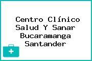 Centro Clínico Salud Y Sanar Bucaramanga Santander