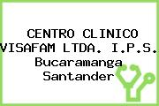 CENTRO CLINICO VISAFAM LTDA. I.P.S. Bucaramanga Santander