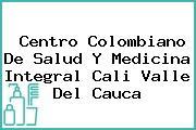 Centro Colombiano De Salud Y Medicina Integral Cali Valle Del Cauca