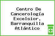 Centro De Cancerología Excelsior. Barranquilla Atlántico