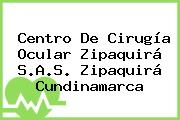 Centro De Cirugía Ocular Zipaquirá S.A.S. Zipaquirá Cundinamarca