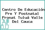 Centro De Educación Pre Y Postnatal Pronat Tuluá Valle Del Cauca