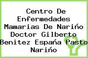 Centro De Enfermedades Mamarias De Nariño Doctor Gilberto Benitez España Pasto Nariño