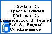 Centro De Especialidades Médicas De Diagnóstico Integral S.A.S. Bogotá Cundinamarca
