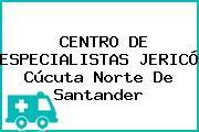 CENTRO DE ESPECIALISTAS JERICÓ Cúcuta Norte De Santander