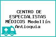 CENTRO DE ESPECIALISTAS MÉDICOS Medellín Antioquia