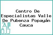 CENTRO DE ESPECIALISTAS VALLE DE PUBENZA Popayán Cauca
