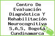 Centro De Evaluación Diagnóstica Y Rehabilitación Neurocognitiva S.A.S. Bogotá Cundinamarca