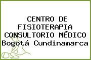 CENTRO DE FISIOTERAPIA CONSULTORIO MÉDICO Bogotá Cundinamarca