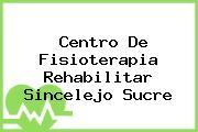 Centro De Fisioterapia Rehabilitar Sincelejo Sucre