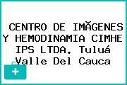 CENTRO DE IMÃGENES Y HEMODINAMIA CIMHE IPS LTDA. Tuluá Valle Del Cauca