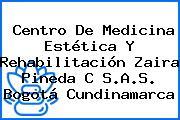 Centro De Medicina Estética Y Rehabilitación Zaira Pineda C S.A.S. Bogotá Cundinamarca