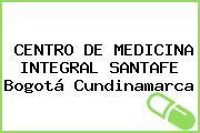 CENTRO DE MEDICINA INTEGRAL SANTAFE Bogotá Cundinamarca