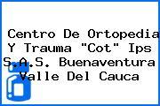 Centro De Ortopedia Y Trauma