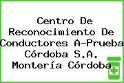 Centro De Reconocimiento De Conductores A-Prueba Córdoba S.A. Montería Córdoba
