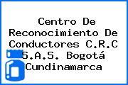 Centro De Reconocimiento De Conductores C.R.C S.A.S. Bogotá Cundinamarca