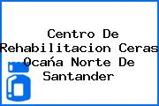 Centro De Rehabilitacion Ceras Ocaña Norte De Santander