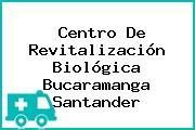 Centro De Revitalización Biológica Bucaramanga Santander