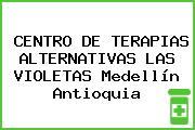 CENTRO DE TERAPIAS ALTERNATIVAS LAS VIOLETAS Medellín Antioquia