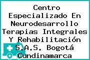 Centro Especializado En Neurodesarrollo Terapias Integrales Y Rehabilitación S.A.S. Bogotá Cundinamarca