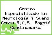 Centro Especializado En Neurología Y Sueño Censu S.A.S. Bogotá Cundinamarca