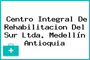 Centro Integral De Rehabilitacion Del Sur Ltda. Medellín Antioquia