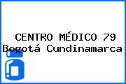 CENTRO MÉDICO 79 Bogotá Cundinamarca