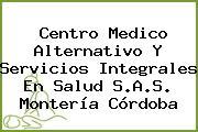 Centro Medico Alternativo Y Servicios Integrales En Salud S.A.S. Montería Córdoba