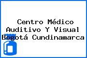 Centro Médico Auditivo Y Visual Bogotá Cundinamarca