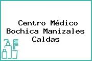 Centro Médico Bochica Manizales Caldas