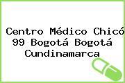 Centro Médico Chicó 99 Bogotá Bogotá Cundinamarca