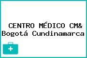 CENTRO MÉDICO CM& Bogotá Cundinamarca