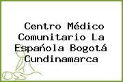 Centro Médico Comunitario La Española Bogotá Cundinamarca