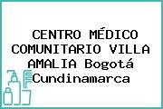 CENTRO MÉDICO COMUNITARIO VILLA AMALIA Bogotá Cundinamarca