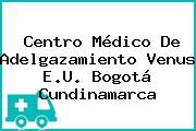 Centro Médico De Adelgazamiento Venus E.U. Bogotá Cundinamarca